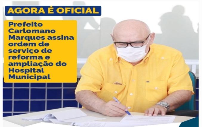 Prefeito Carlomano Marques assina ordem de serviço da reforma e ampliação do Hospital Municipal de Pacatuba